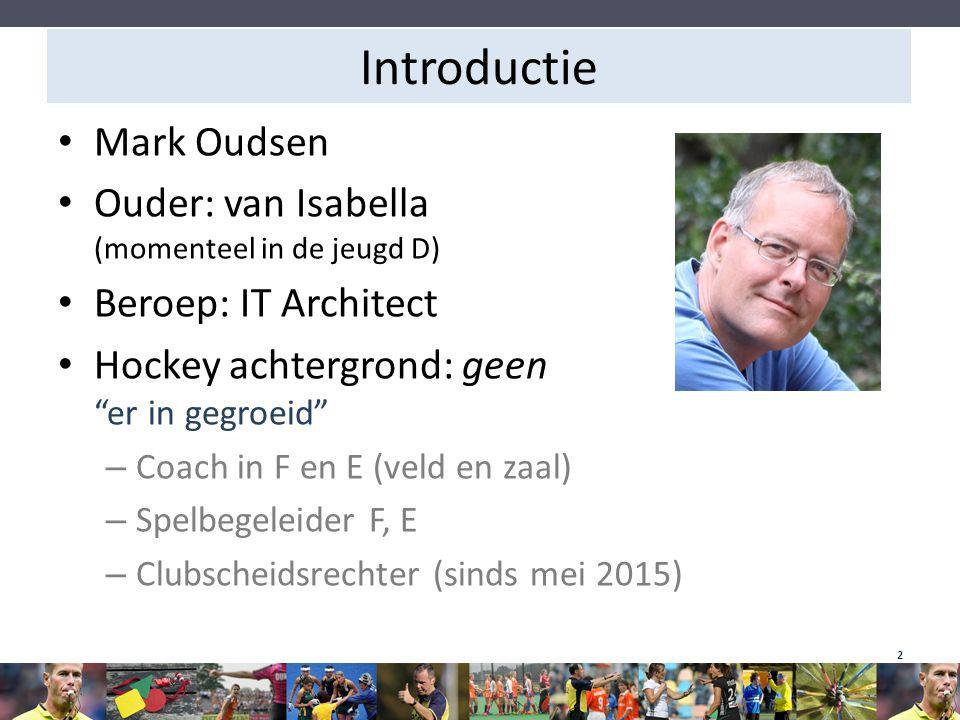Introductie Mark Oudsen Ouder: van Isabella (momenteel in de jeugd D)