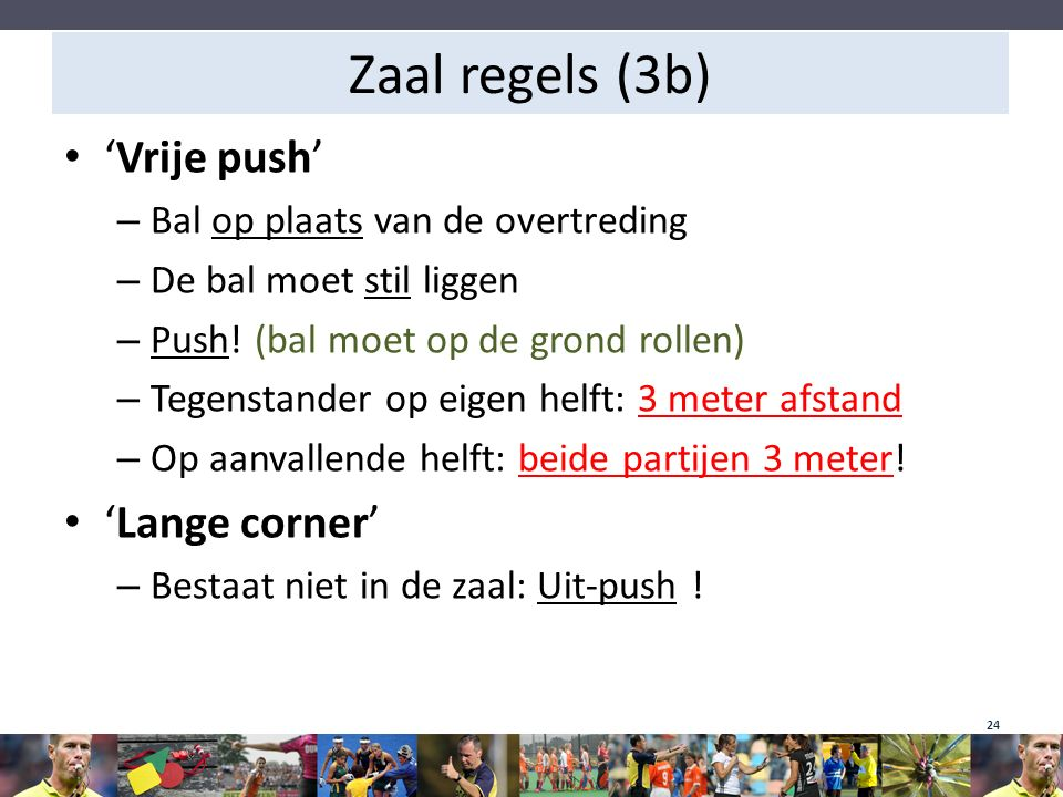 Zaal regels (3b) 'Vrije push' 'Lange corner'