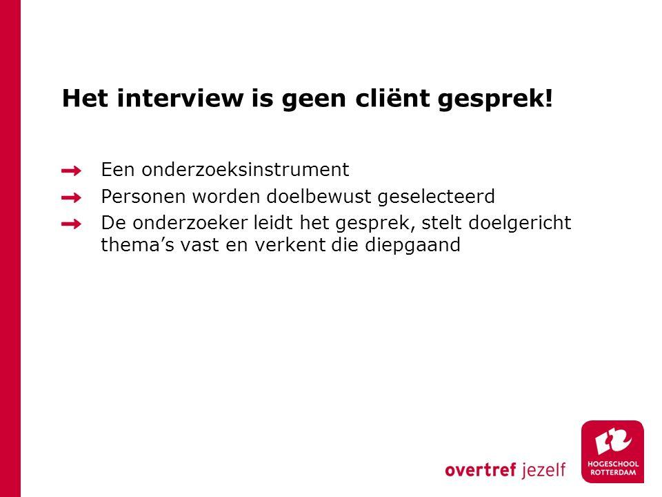 Het interview is geen cliënt gesprek!