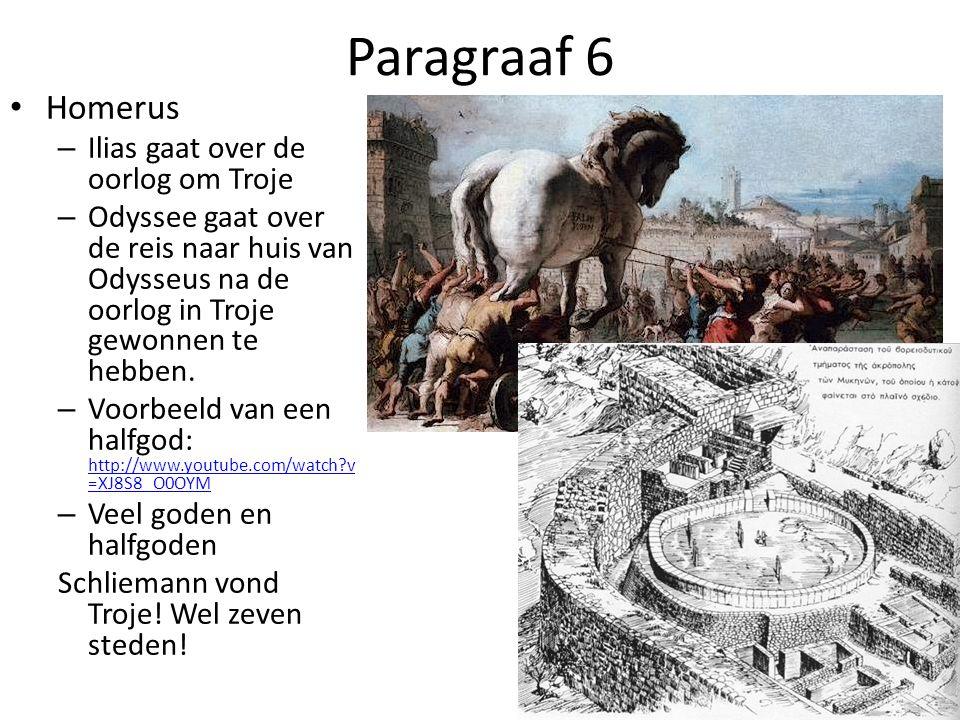 Paragraaf 6 Homerus Ilias gaat over de oorlog om Troje