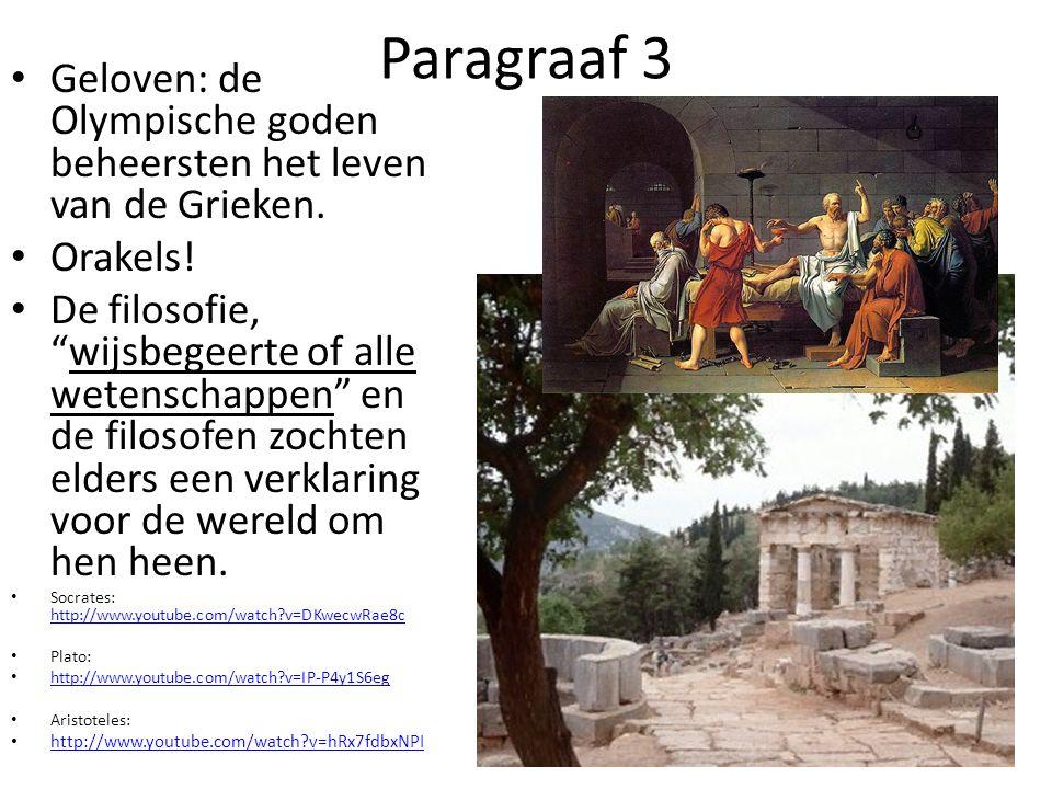 Paragraaf 3 Geloven: de Olympische goden beheersten het leven van de Grieken. Orakels!