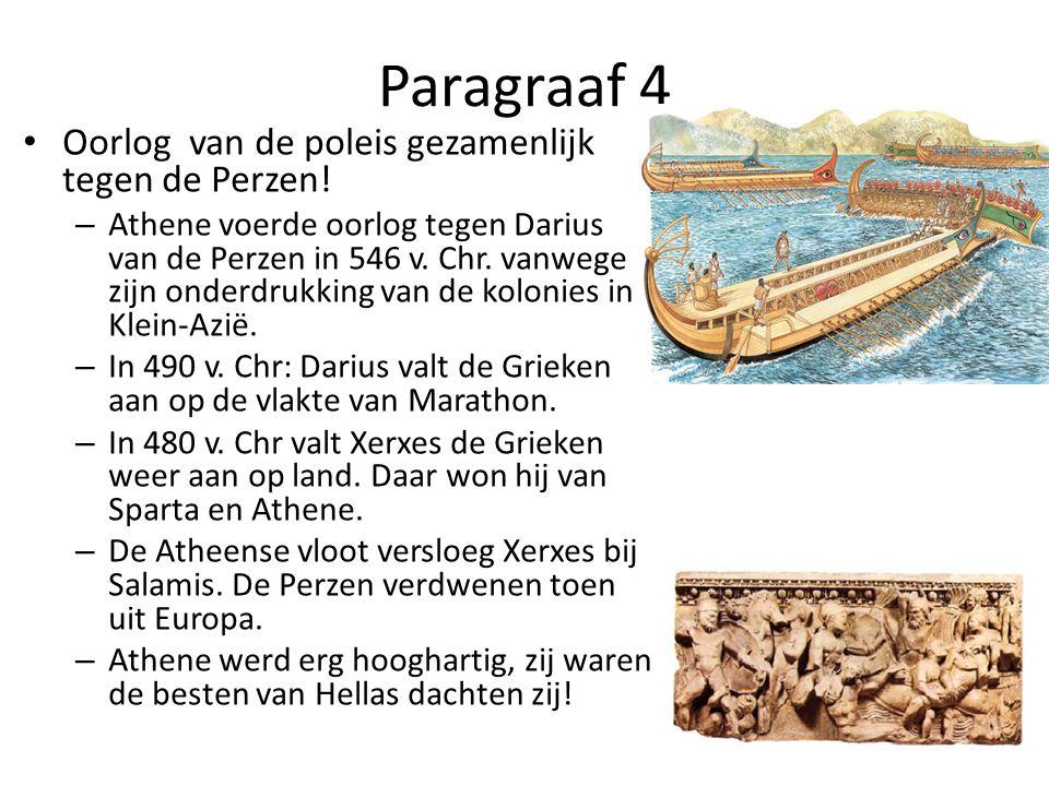 Paragraaf 4 Oorlog van de poleis gezamenlijk tegen de Perzen!