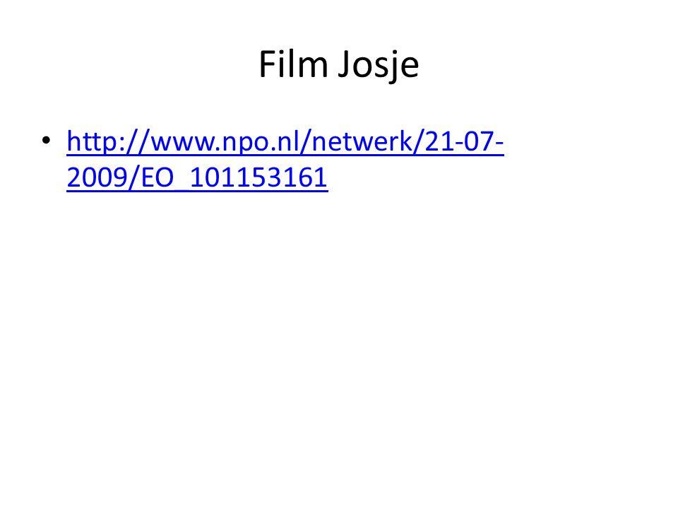 Film Josje http://www.npo.nl/netwerk/21-07-2009/EO_101153161