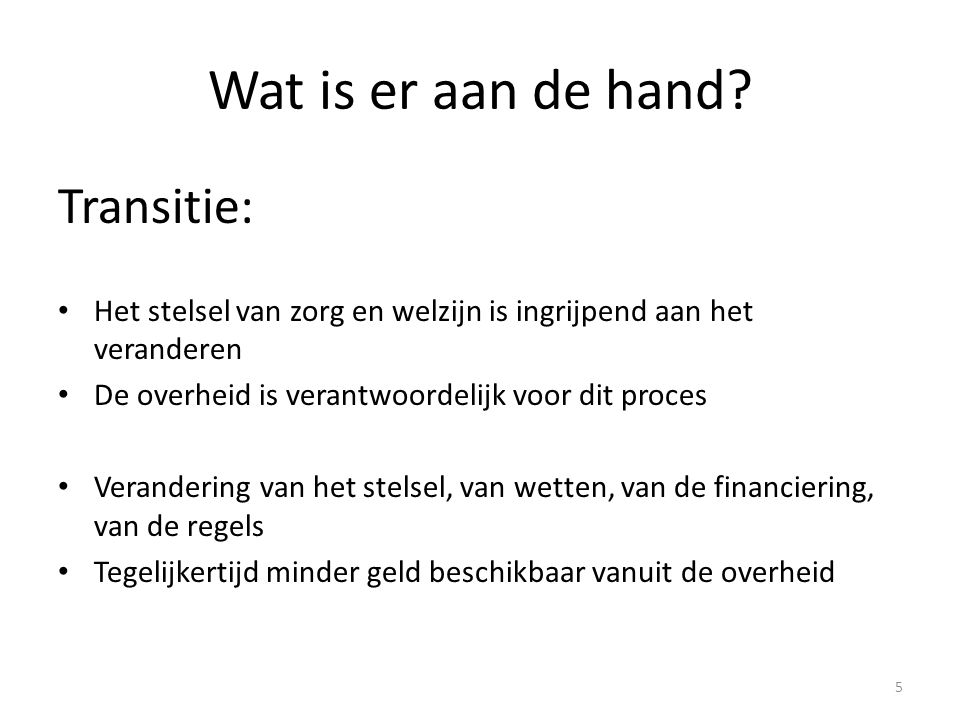 Wat is er aan de hand Transitie: