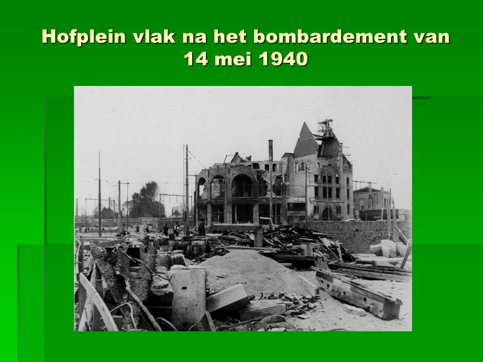 Hofplein vlak na het bombardement van 14 mei 1940