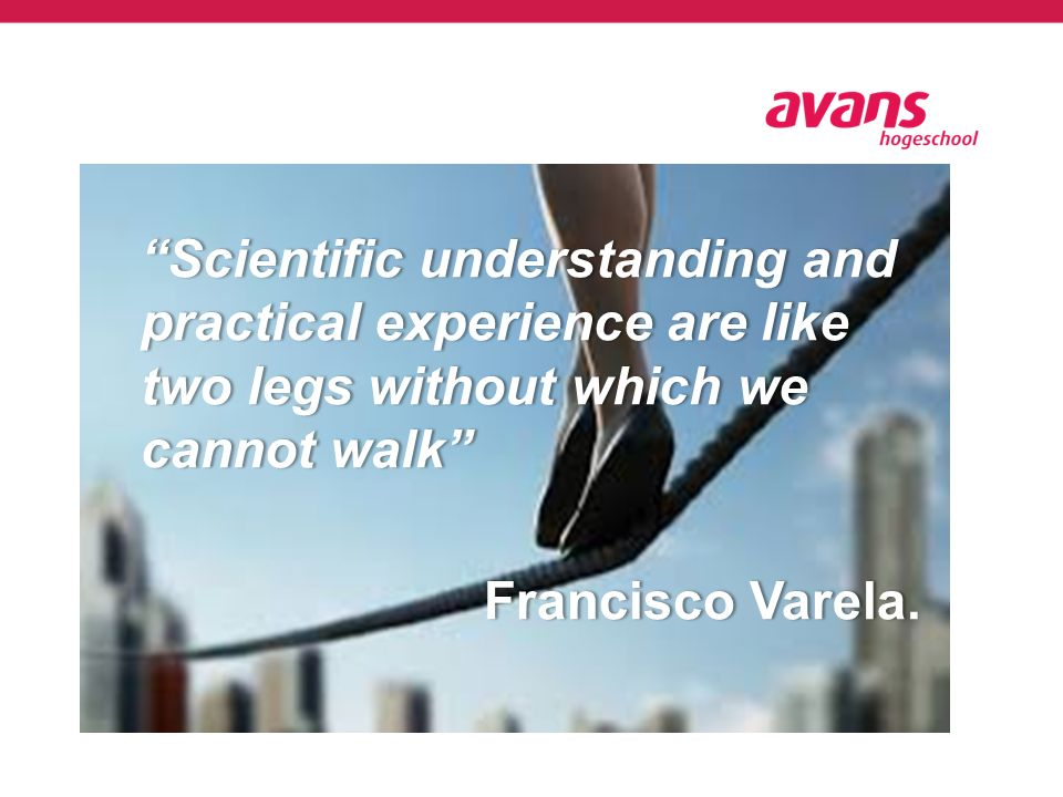 Scientific understanding and practical experience are like two legs without which we cannot walk