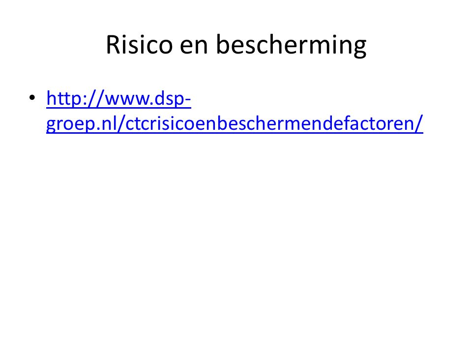 Risico en bescherming http://www.dsp-groep.nl/ctcrisicoenbeschermendefactoren/