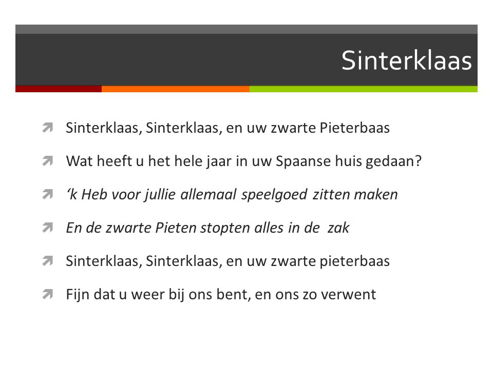 Sinterklaas Sinterklaas, Sinterklaas, en uw zwarte Pieterbaas