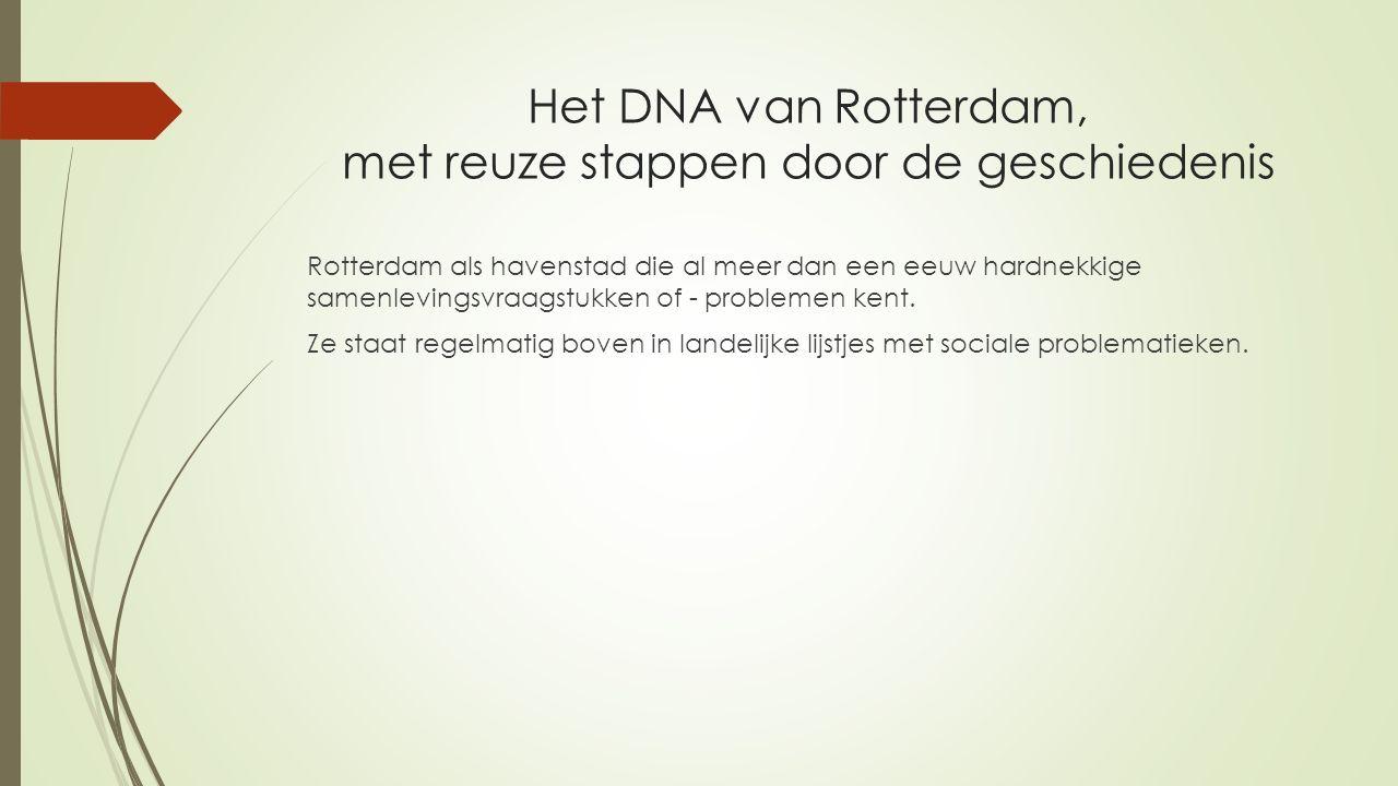 Het DNA van Rotterdam, met reuze stappen door de geschiedenis