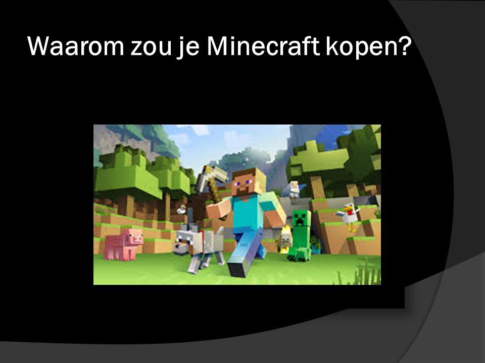 Waarom zou je Minecraft kopen
