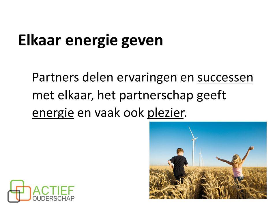 Elkaar energie geven Partners delen ervaringen en successen met elkaar, het partnerschap geeft energie en vaak ook plezier.
