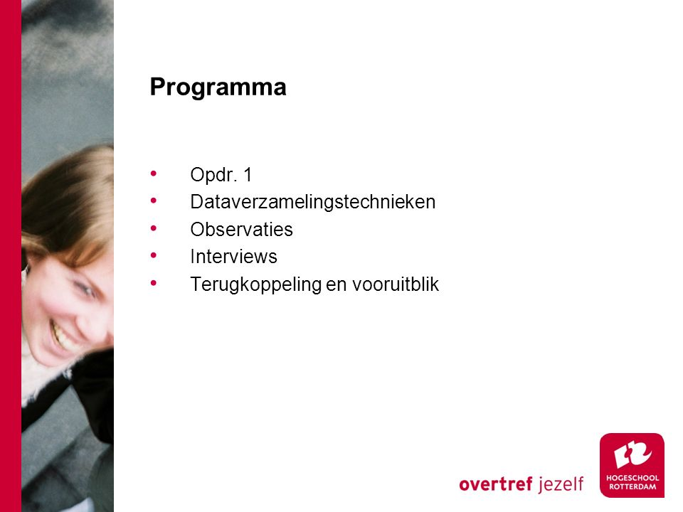 Programma Opdr. 1 Dataverzamelingstechnieken Observaties Interviews