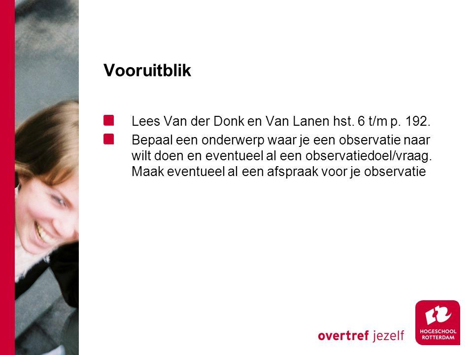 Vooruitblik Lees Van der Donk en Van Lanen hst. 6 t/m p. 192.