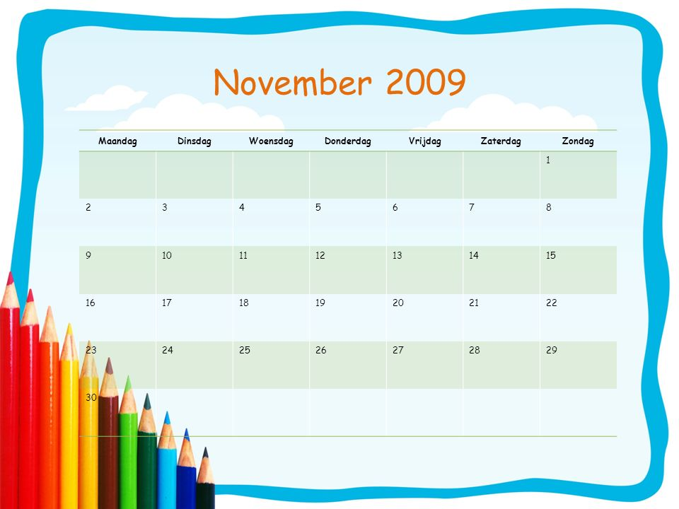 November 2009 Maandag Dinsdag Woensdag Donderdag Vrijdag Zaterdag