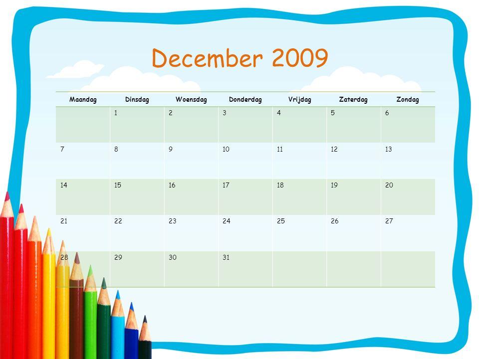 December 2009 Maandag Dinsdag Woensdag Donderdag Vrijdag Zaterdag
