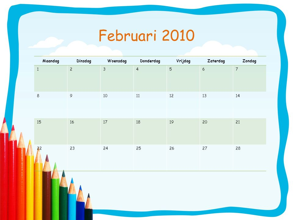 Februari 2010 Maandag Dinsdag Woensdag Donderdag Vrijdag Zaterdag