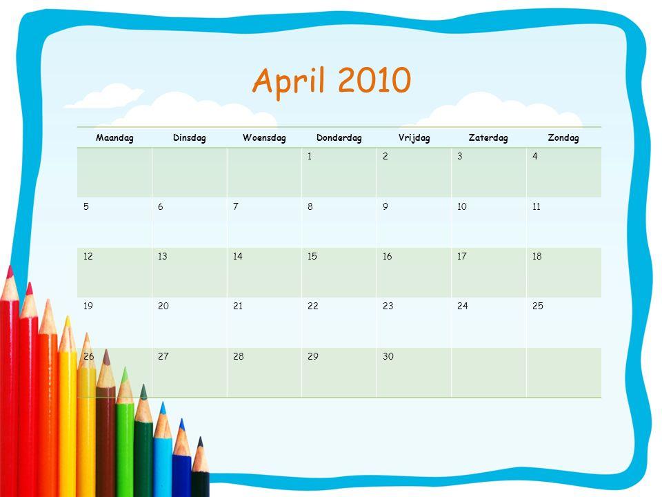 April 2010 Maandag Dinsdag Woensdag Donderdag Vrijdag Zaterdag Zondag