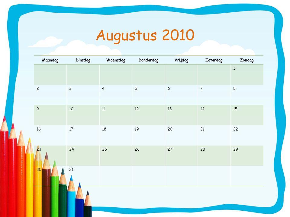 Augustus 2010 Maandag Dinsdag Woensdag Donderdag Vrijdag Zaterdag