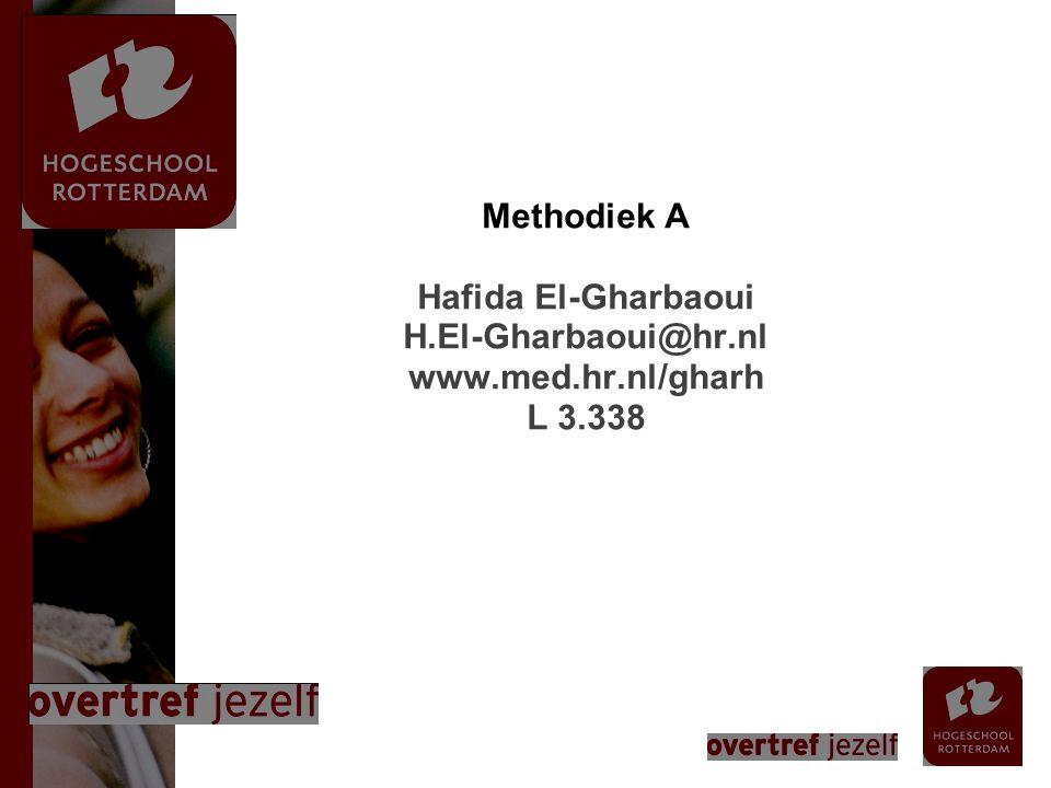 1 Methodiek A Hafida El-Gharbaoui H.El-Gharbaoui@hr.nl