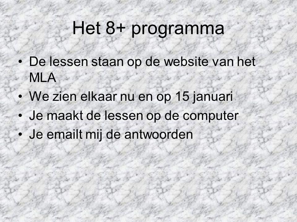 Het 8+ programma De lessen staan op de website van het MLA