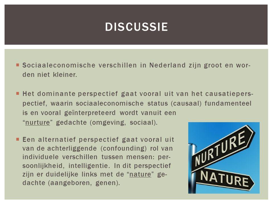 Discussie Sociaaleconomische verschillen in Nederland zijn groot en wor- den niet kleiner.