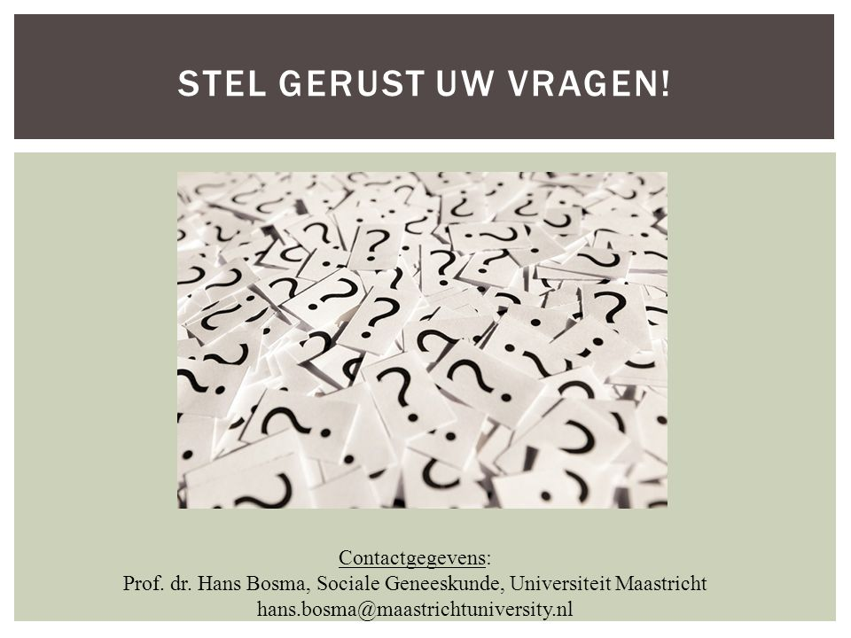 Prof. dr. Hans Bosma, Sociale Geneeskunde, Universiteit Maastricht