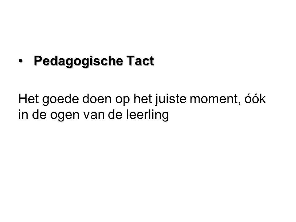 Pedagogische Tact Het goede doen op het juiste moment, óók in de ogen van de leerling