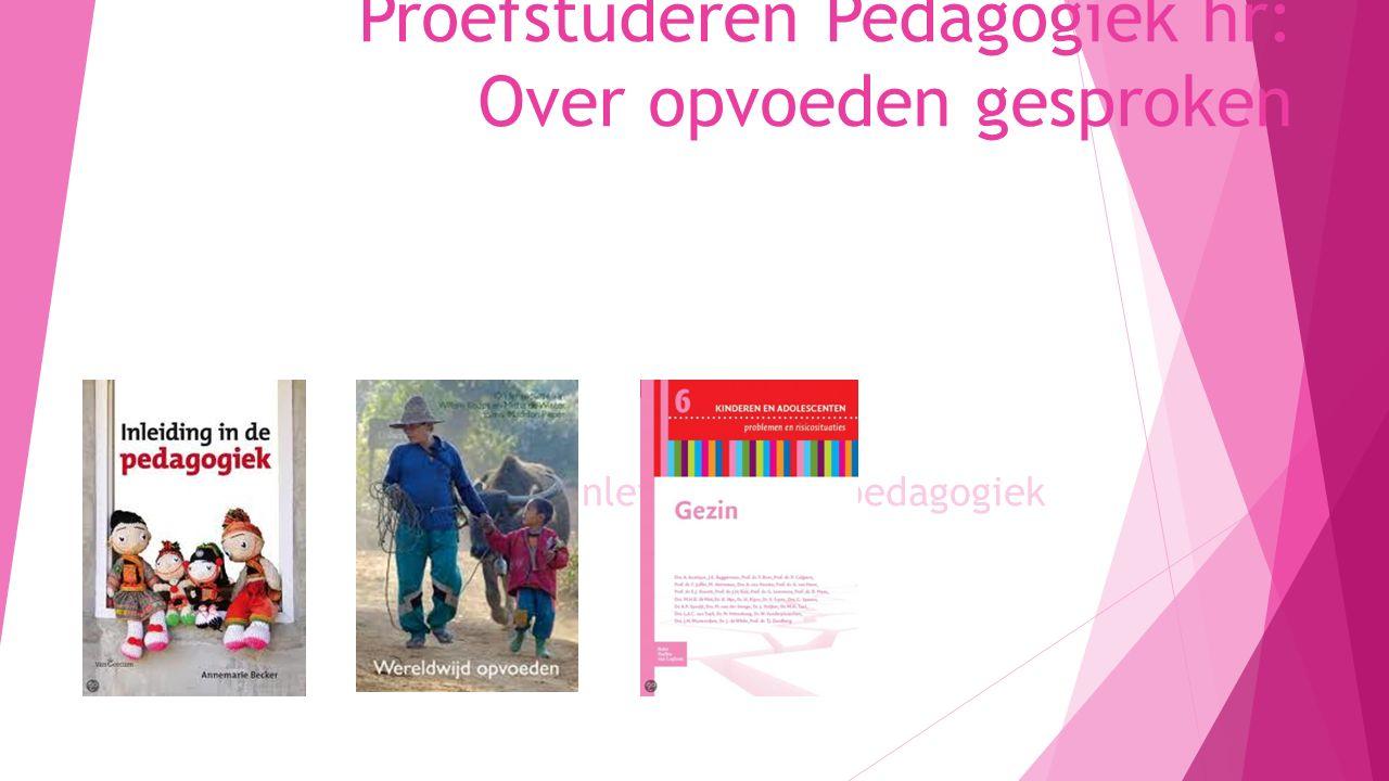 Proefstuderen Pedagogiek hr: Over opvoeden gesproken