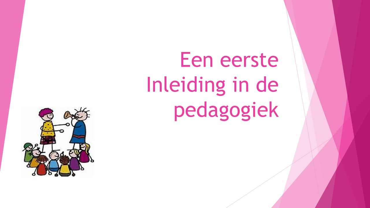 Een eerste Inleiding in de pedagogiek