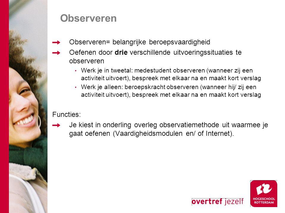 Observeren Observeren= belangrijke beroepsvaardigheid