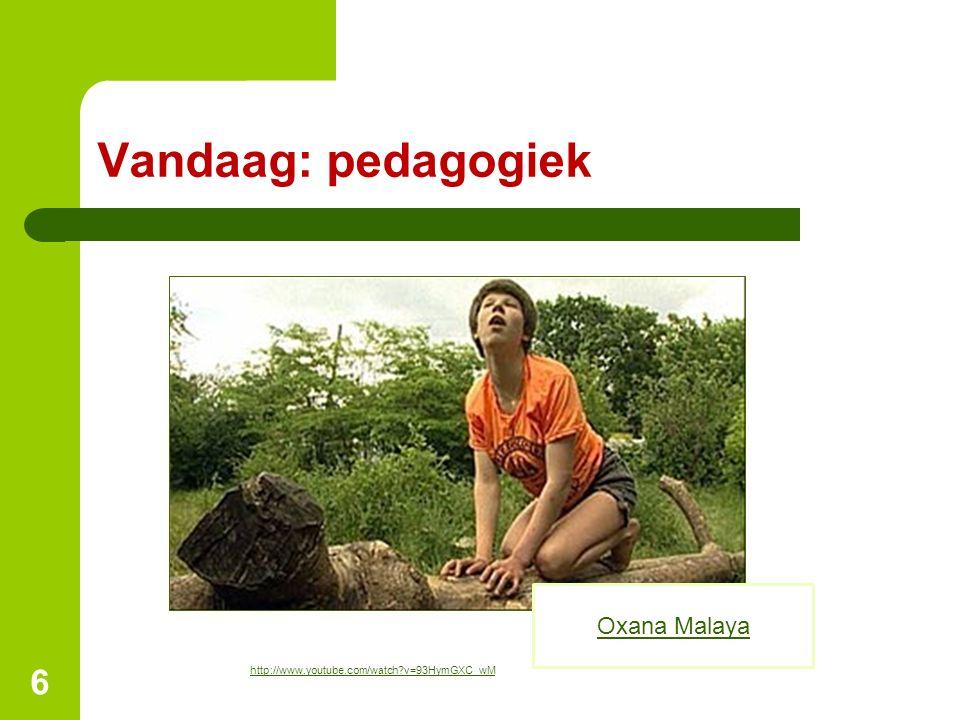Vandaag: pedagogiek Oxana Malaya