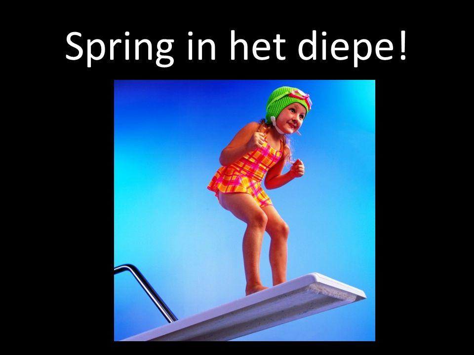 Spring in het diepe!