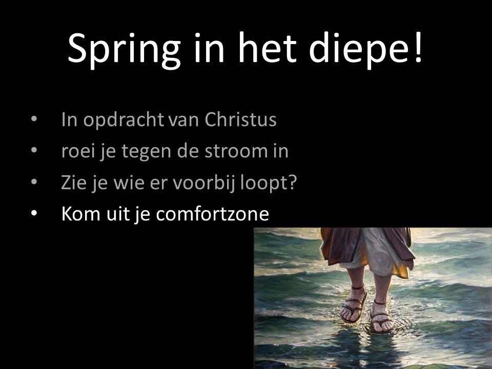 Spring in het diepe! In opdracht van Christus