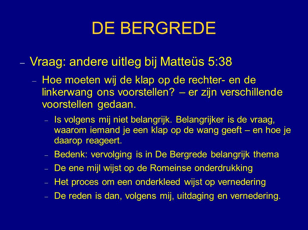 DE BERGREDE Vraag: andere uitleg bij Matteüs 5:38