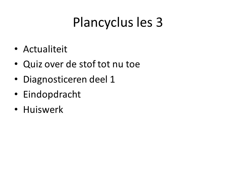 Plancyclus les 3 Actualiteit Quiz over de stof tot nu toe