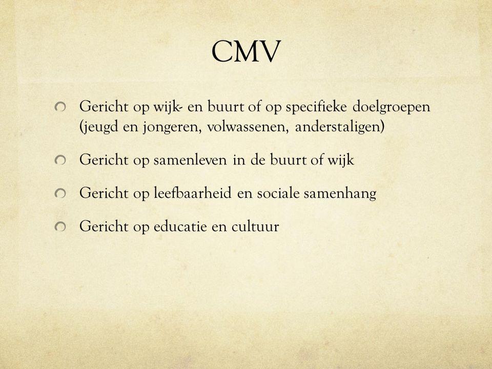 CMV Gericht op wijk- en buurt of op specifieke doelgroepen (jeugd en jongeren, volwassenen, anderstaligen)