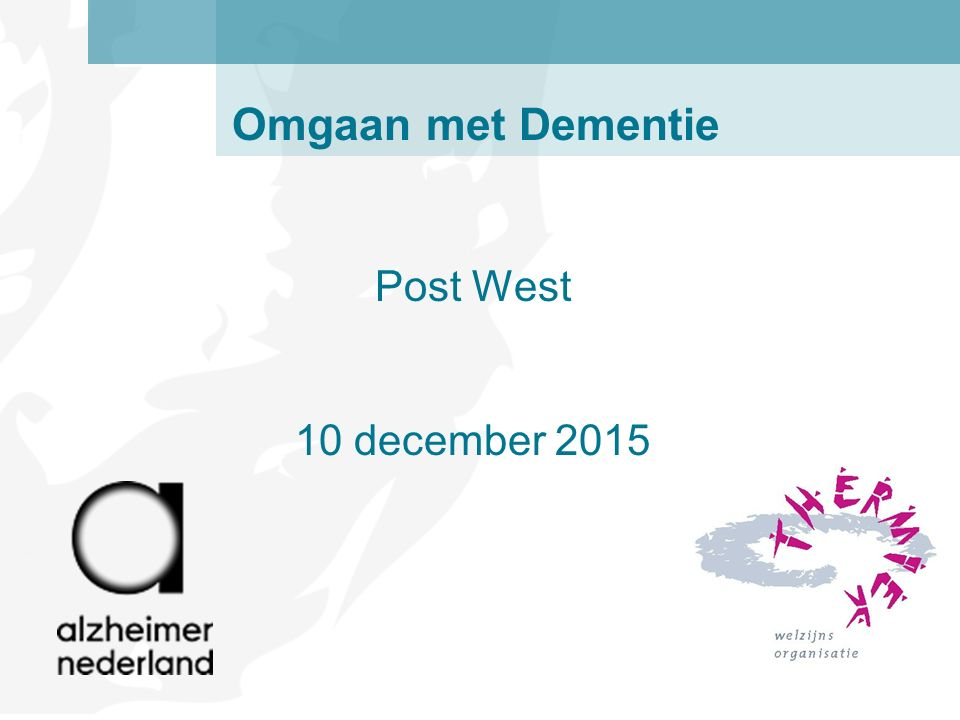 Omgaan met Dementie Post West 10 december 2015