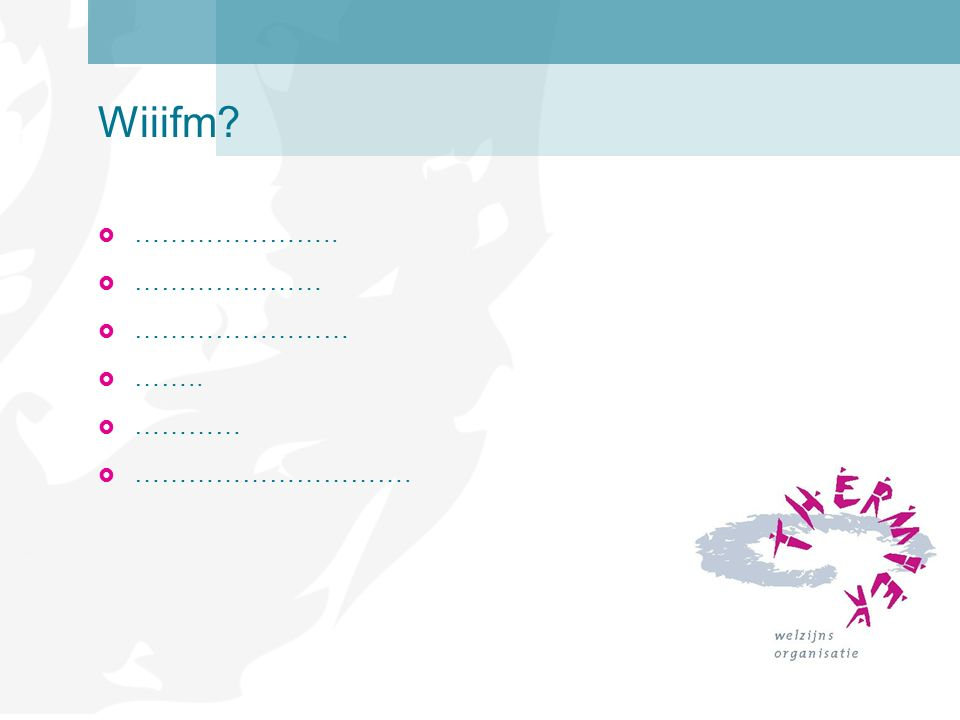 Wiiifm ………………….. ………………… …………………… …….. ………… ………………………….