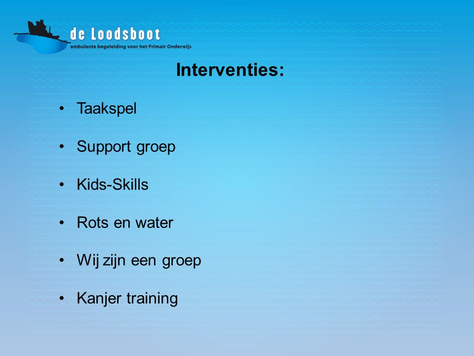 Interventies: Taakspel Support groep Kids-Skills Rots en water