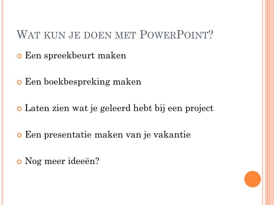 Wat kun je doen met PowerPoint