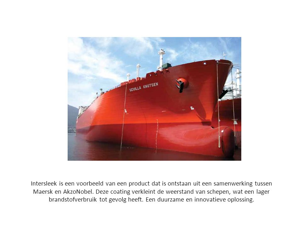 Intersleek is een voorbeeld van een product dat is ontstaan uit een samenwerking tussen Maersk en AkzoNobel.