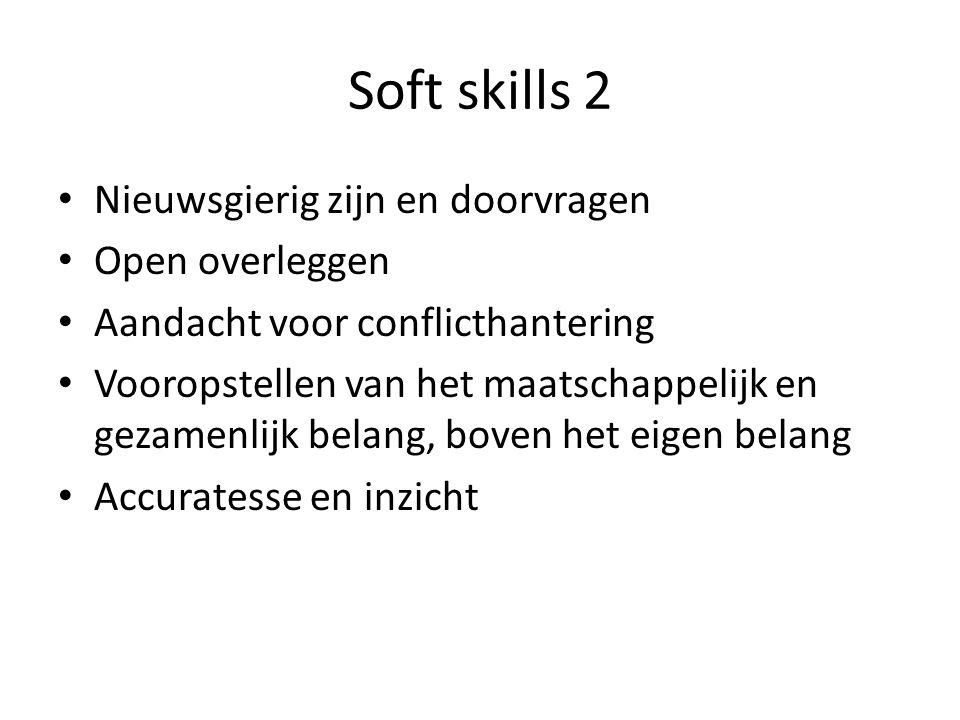 Soft skills 2 Nieuwsgierig zijn en doorvragen Open overleggen