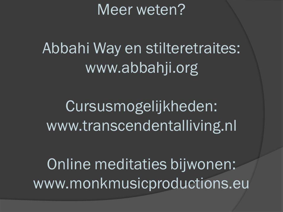 Meer weten. Abbahi Way en stilteretraites: www. abbahji