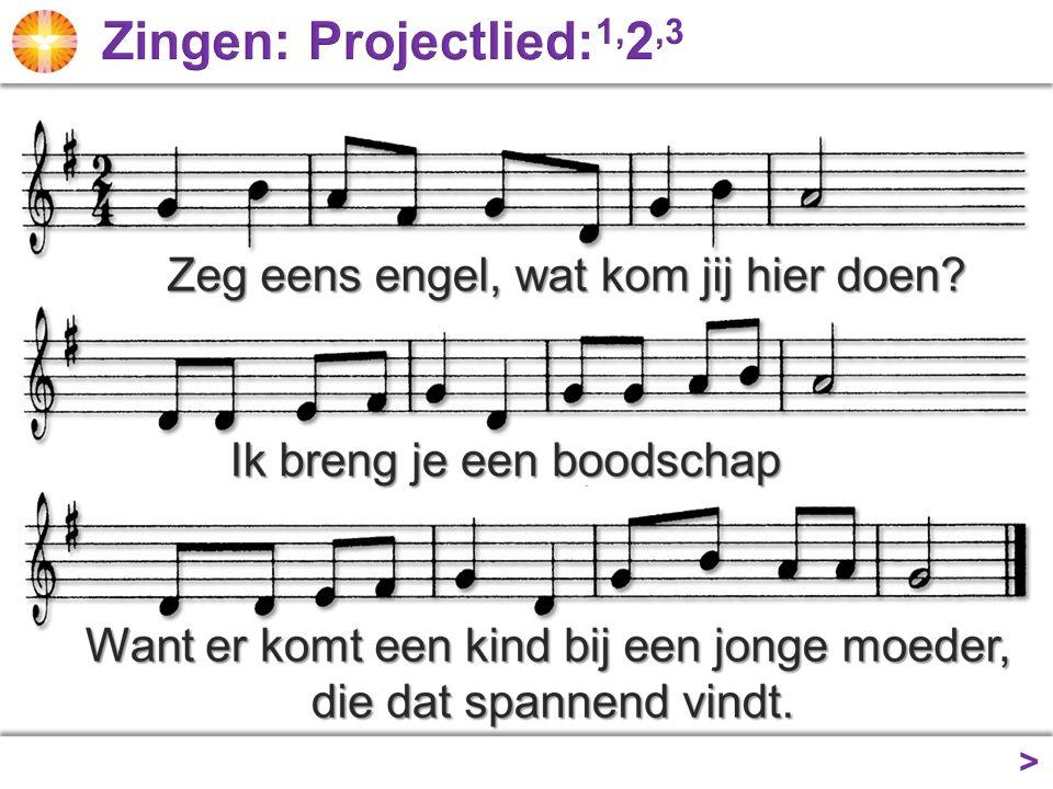 Zingen: Projectlied:1,2,3 >