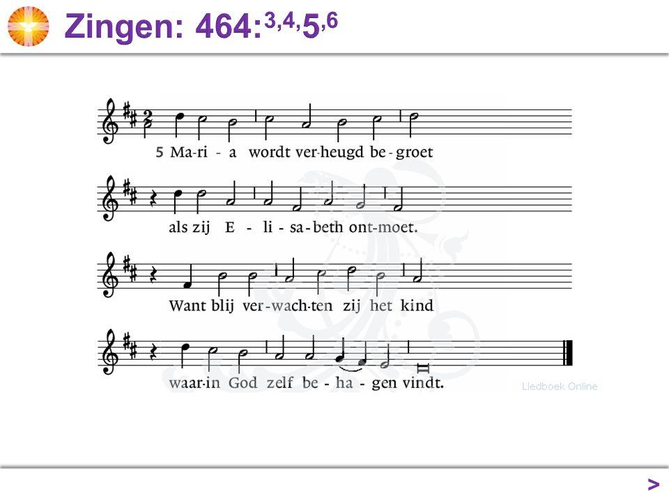 Zingen: 464:3,4,5,6 >