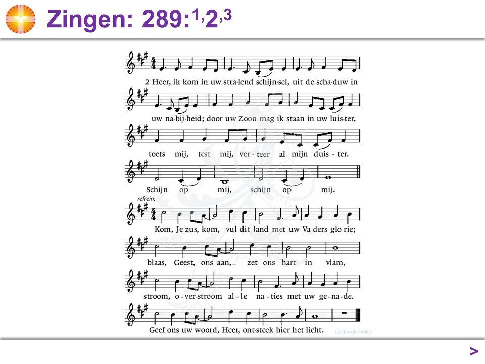 Zingen: 289:1,2,3 >
