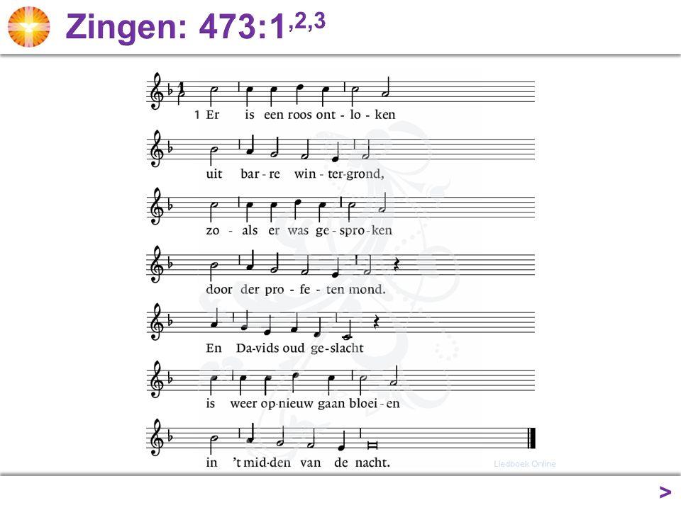 Zingen: 473:1,2,3 >