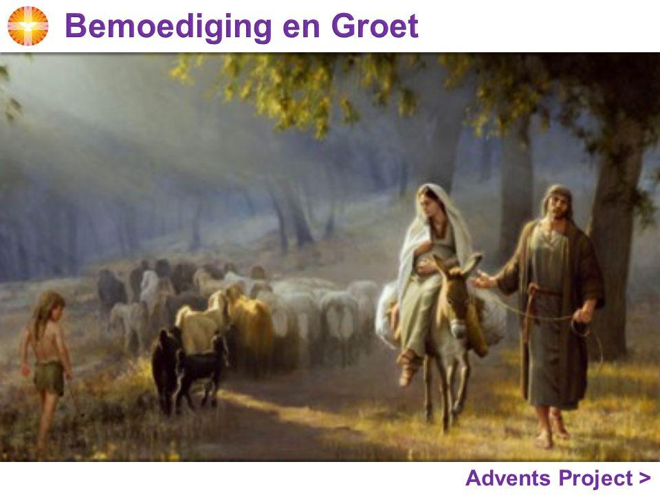 Bemoediging en Groet Advents Project >