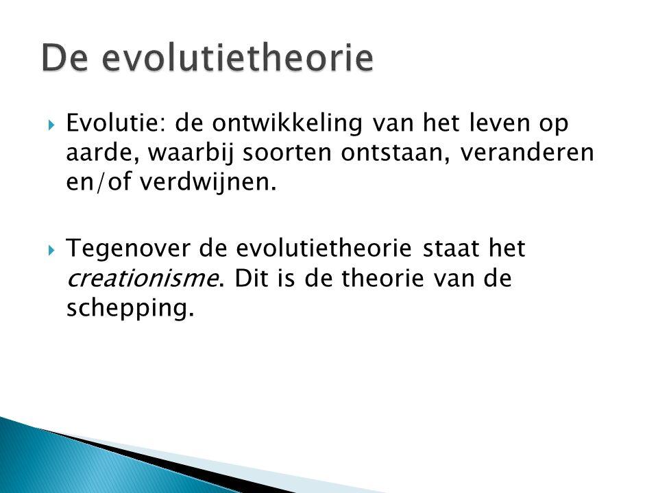 De evolutietheorie Evolutie: de ontwikkeling van het leven op aarde, waarbij soorten ontstaan, veranderen en/of verdwijnen.