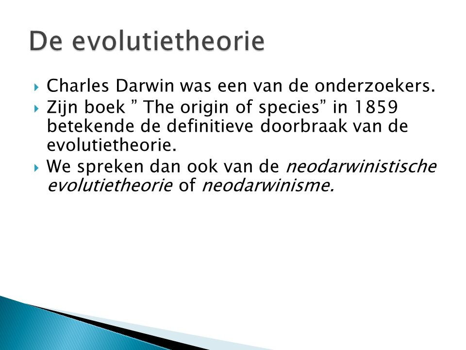 De evolutietheorie Charles Darwin was een van de onderzoekers.